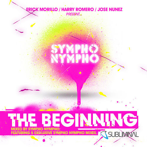 Erick Morillo, Harry Romero & Jose Nunez Present SYMPHO NYMPHO - The Beginning de Various Artists