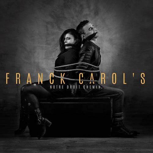 Notre droit chemin by Franck Carol's