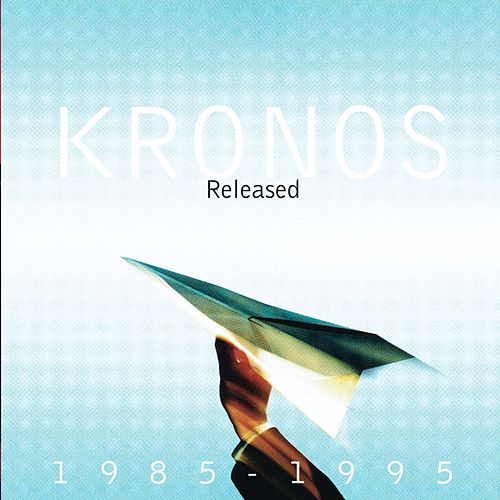 Released 1985-1995 / Unreleased de Kronos Quartet