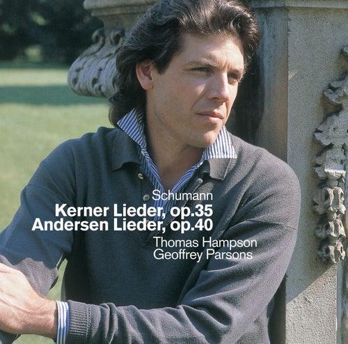 Schumann : Kerner Lieder, Andersen Lieder & Early Songs by Thomas Hampson