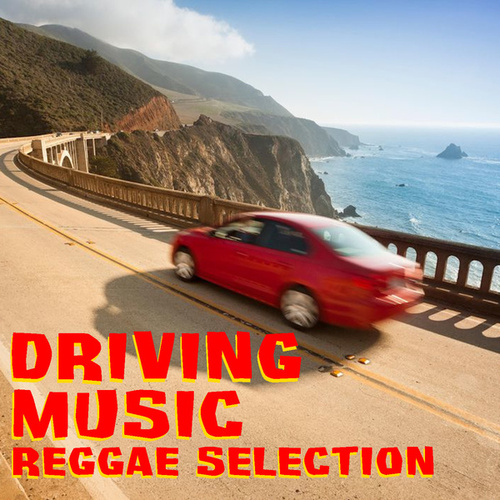 Driving Music Reggae Selection by Various Artists