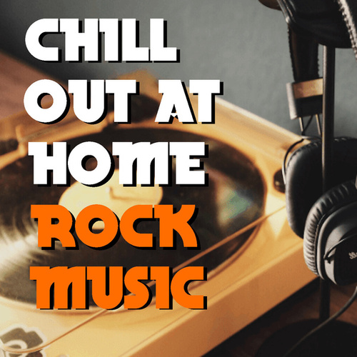 Chill Out At Home Rock Music von Various Artists