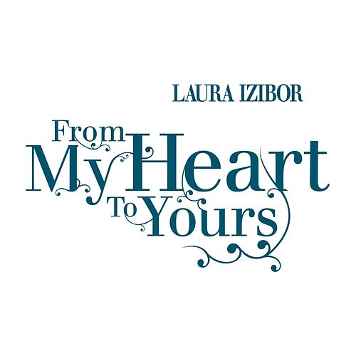 From My Heart To Yours by Laura Izibor