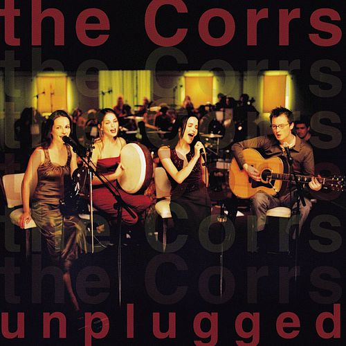 The Corrs Unplugged by The Corrs
