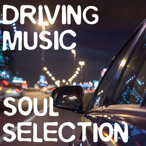 Driving Music Soul Selection by Various Artists