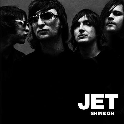 Shine On by Jet