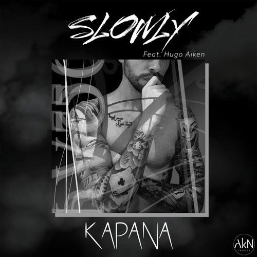 Slowly de Kapana