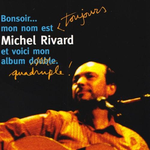 Bonsoir... Mon nom est toujours Michel Rivard et voici mon album quadruple! (En Spectacle Intime) de Michel Rivard