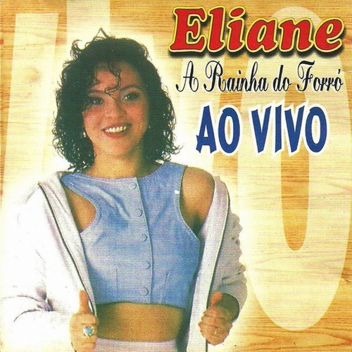 A Rainha do Forró (Ao Vivo) von Eliane