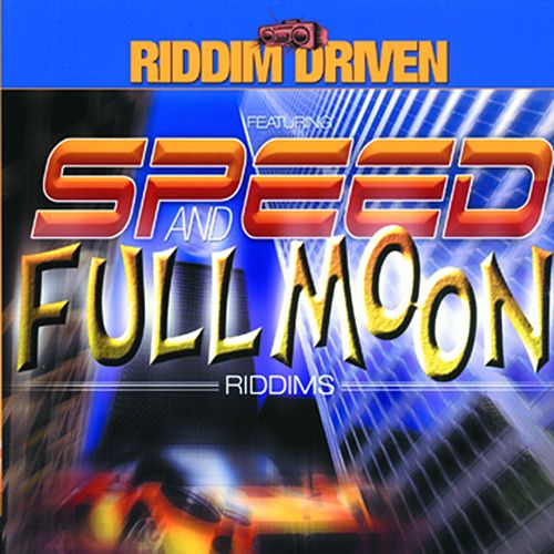 Riddim Driven: Speed and Full Moon by Various Artists