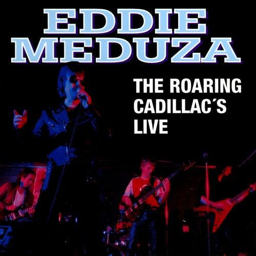 The Roaring Cadillac's Live von Eddie Meduza