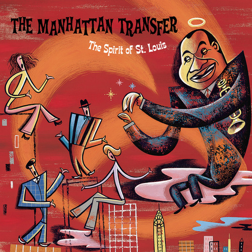 The Spirit Of St. Louis by Manhattan Transfer