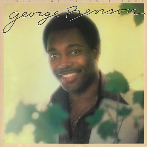 Livin' Inside Your Love by George Benson