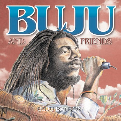 Buju & Friends by Buju Banton