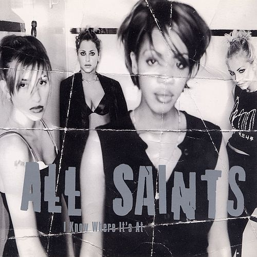 I Know Where It's At (All Saints /) by All Saints