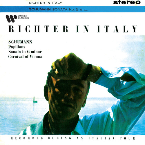 Richter in Italy. Schumann: Papillons, Piano Sonata No. 2 & Carnival of Vienna by Sviatoslav Richter