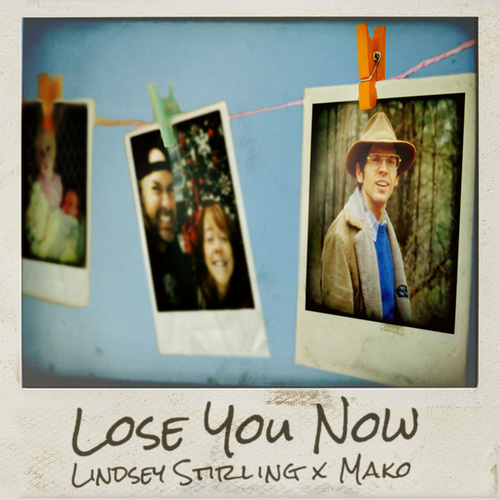 Lose You Now by Lindsey Stirling