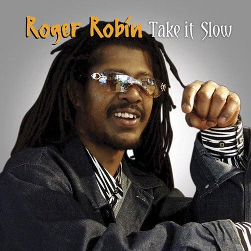 Take It Slow by Roger Robin