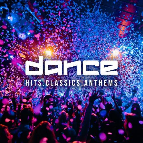 Dance Hits Dance Classics Dance Anthems de Various Artists