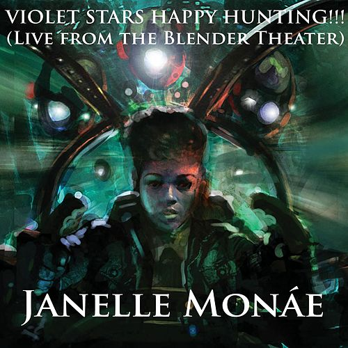 Violet Stars Happy Hunting!!! [Live At The Blender Theater] by Janelle Monae