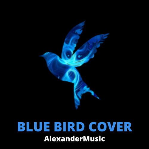 Blue Bird (Cover) de Alexander Music