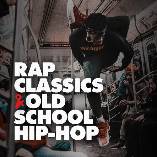 Rap Classics & Old School Hip Hop von Various Artists