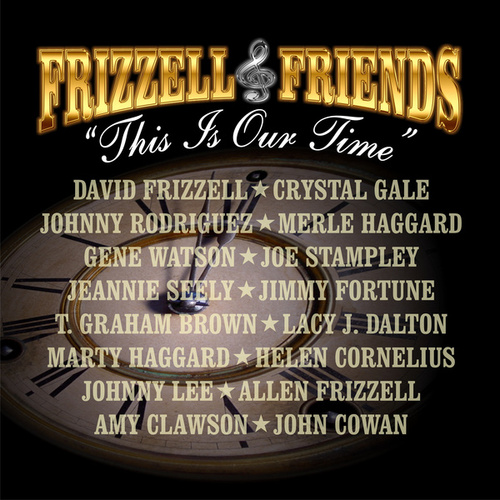 Frizzell & Friends This is Our Time by David Frizzell