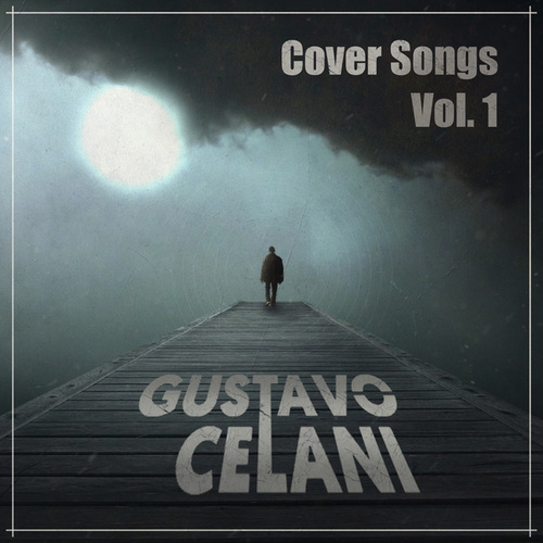 Cover Songs, Vol. 1 (Cover) by Gustavo Celani