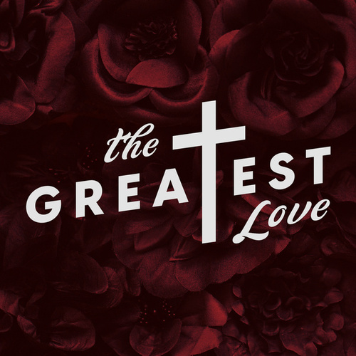 The Greatest Love fra Lifeway Worship