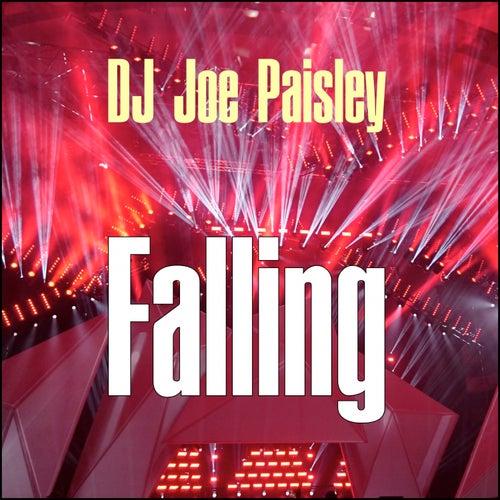 Falling by DJ Joe Paisley