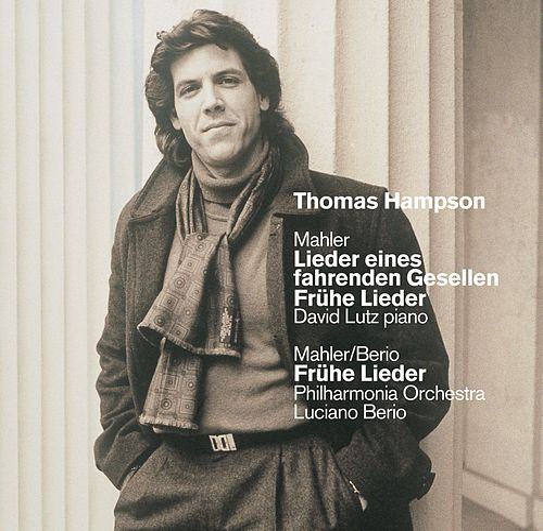 Mahler: Lieder eines fahrenden Gesellen [Songs of a Wayfarer] & Early Songs by Thomas Hampson