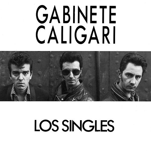 Los singles by Gabinete Caligari