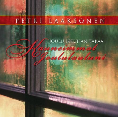 Joulu ikkunan takaa - Kauneimmat joululauluni de Petri Laaksonen