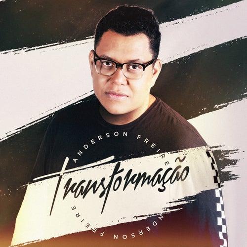 Transformação by Anderson Freire