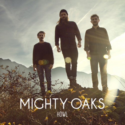 Howl (Bonus Track Version) by Mighty Oaks
