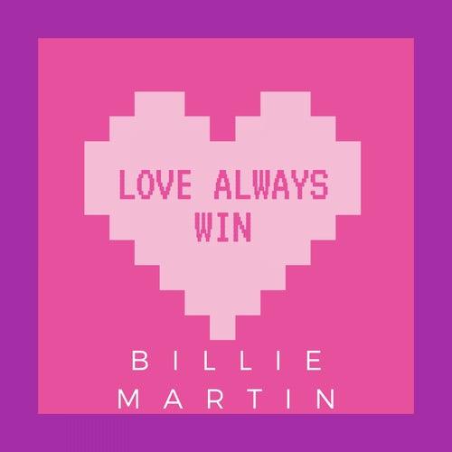 Love always win by Billie Martin