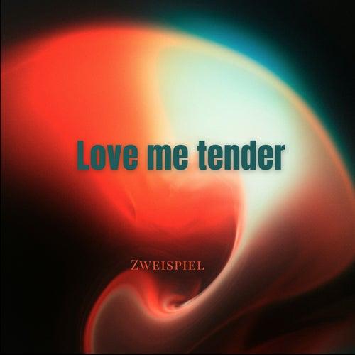 Love Me Tender de Zweispiel