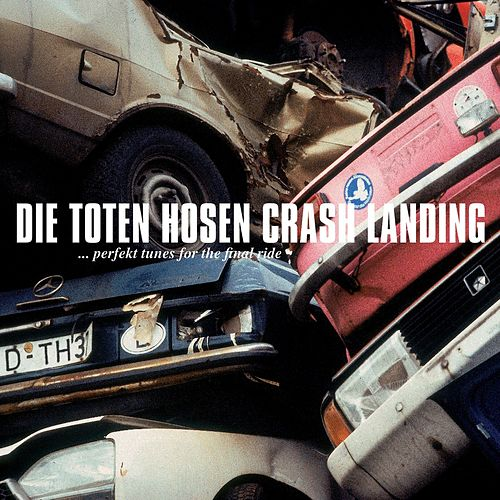 Crash Landing [Jubiläumsedition Remastered] von Die Toten Hosen