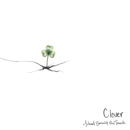 Clover by Michael Barrow and The Tourists