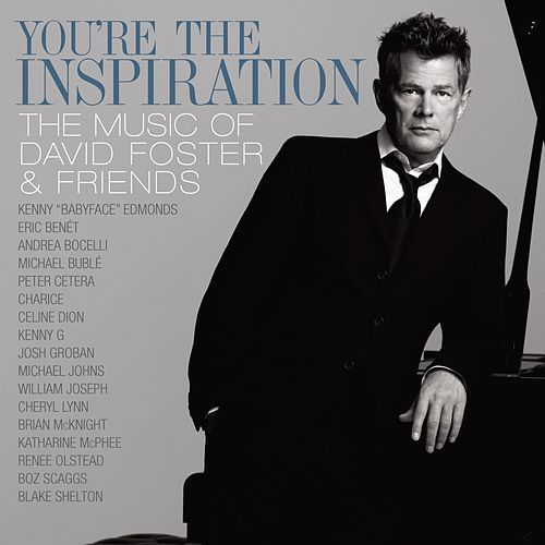 You're The Inspiration: The Music Of David Foster And Friends by Various Artists