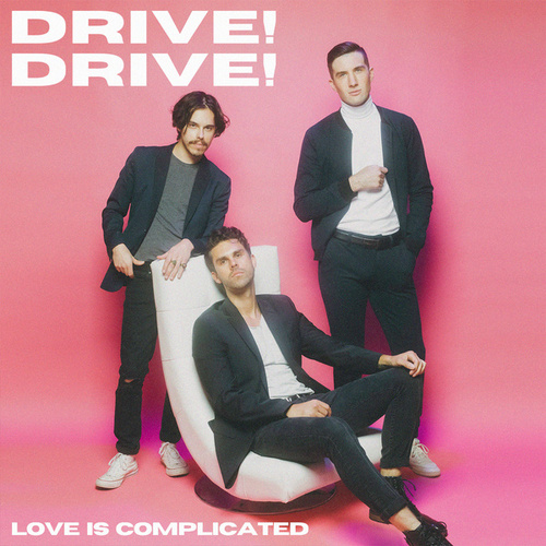 Love is Complicated by Drive!Drive!