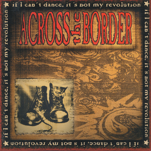 If I Can't Dance, It's Not My Revolution by Across The Border