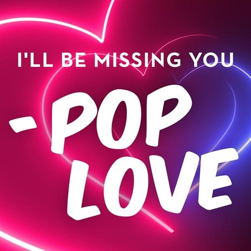 I'll Be Missing You - Pop Love di Various Artists