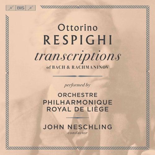 Respighi: Transcriptions of Bach & Rachmaninoff fra Orchestre Philharmonique Royal de Liège