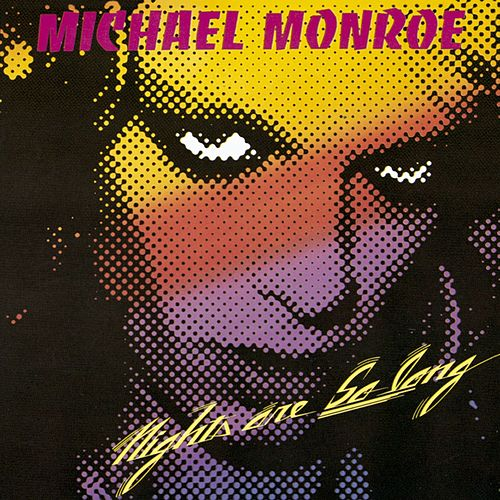 Nights Are So Long by Michael Monroe