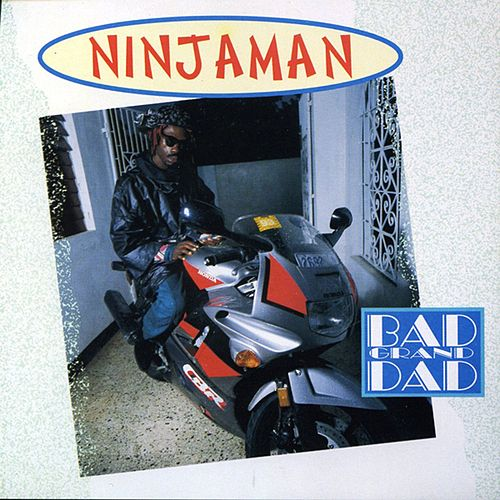 Bad Grand Dad by Ninjaman