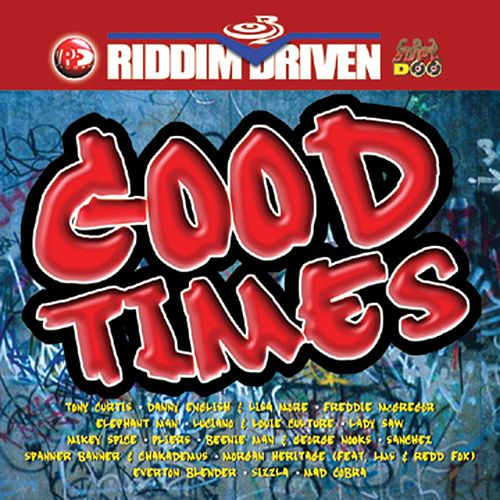 Riddim Driven: Good Times by Various Artists
