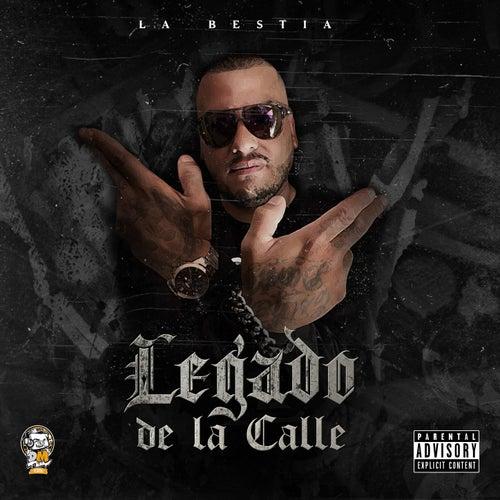 Legado De La Calle by La Bestia