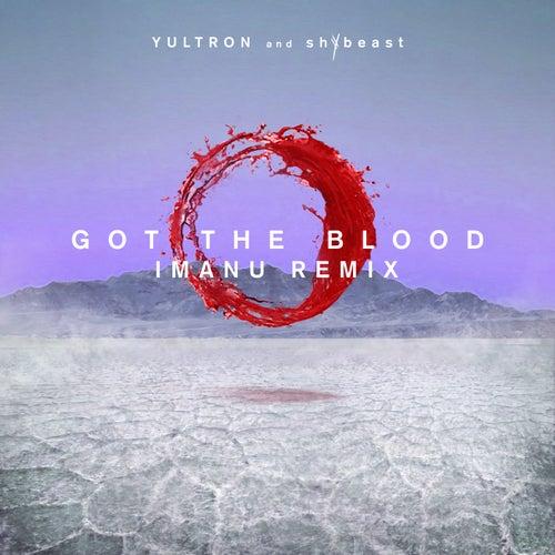 Got The Blood (IMANU Remix) de Yultron