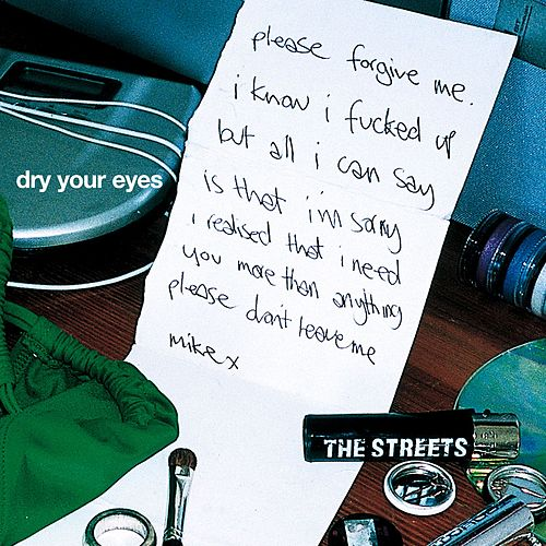 Dry Your Eyes by The Streets